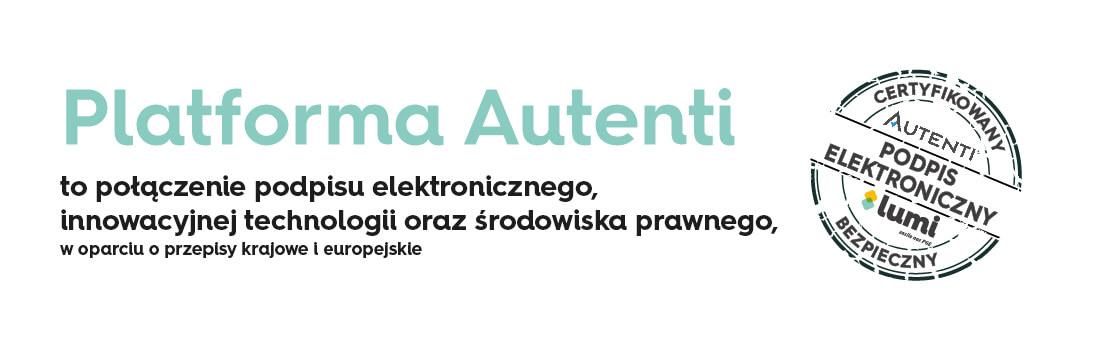 Platforma Autenti to połączenie podpisu elektronicznego, innowacyjnej technologii oraz środowiska prawnego.